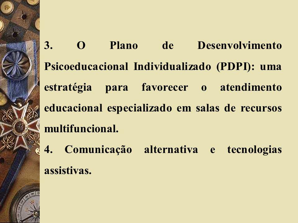 3. O Plano de Desenvolvimento Psicoeducacional Individualizado (PDPI): uma estratégia para favorecer o atendimento educacional especializado em salas