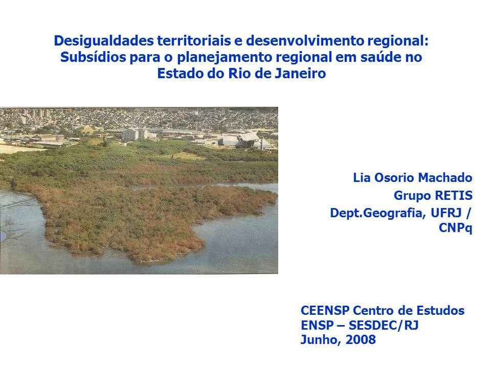 Lia Osorio Machado Grupo RETIS Dept.Geografia, UFRJ / CNPq Desigualdades territoriais e desenvolvimento regional: Subsídios para o planejamento region