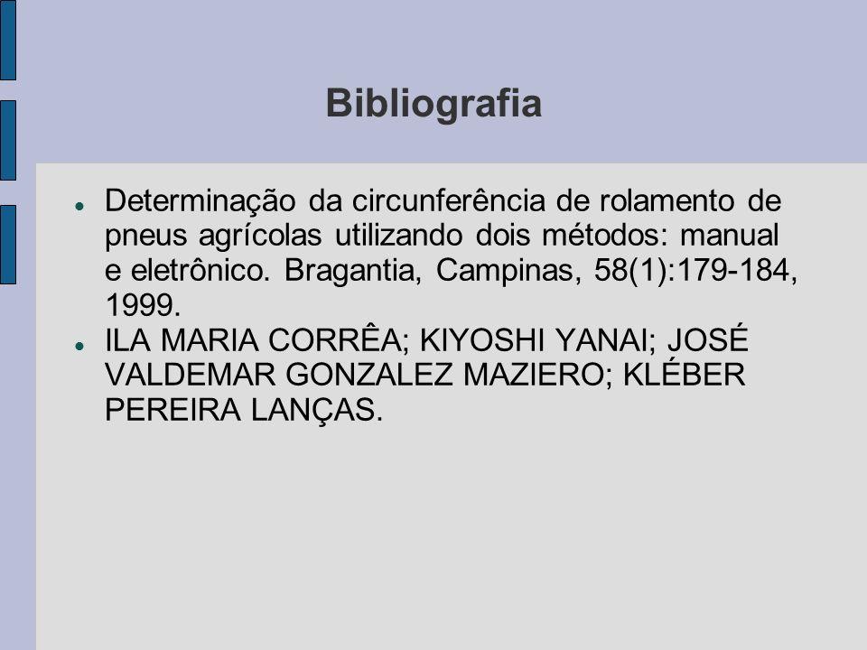 Bibliografia Determinação da circunferência de rolamento de pneus agrícolas utilizando dois métodos: manual e eletrônico. Bragantia, Campinas, 58(1):1