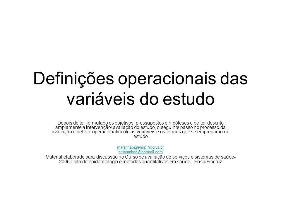 Definições operacionais das variáveis do estudo Depois de ter formulado os objetivos, pressupostos e hipóteses e de ter descrito amplamente a interven