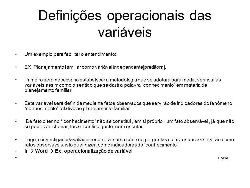 Definições operacionais das variáveis Um exemplo para facilitar o entendimento: EX: Planejamento familiar como variável independente[preditora]. Prime