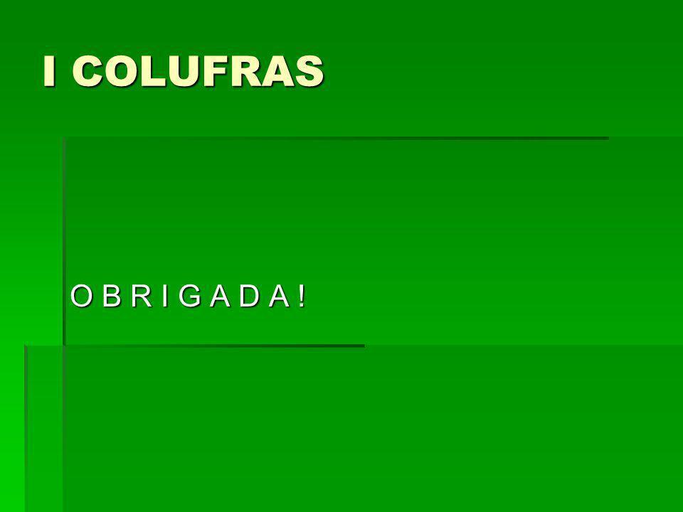 I COLUFRAS O B R I G A D A !
