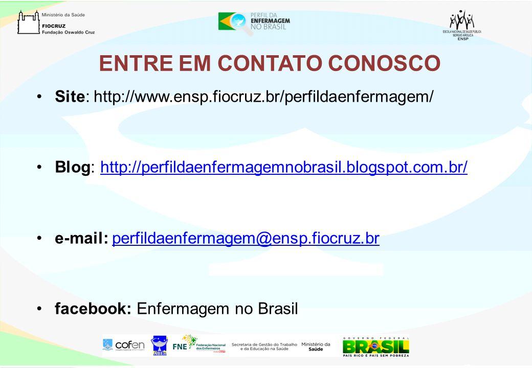 ENTRE EM CONTATO CONOSCO Site: http://www.ensp.fiocruz.br/perfildaenfermagem/ Blog: http://perfildaenfermagemnobrasil.blogspot.com.br/http://perfildae