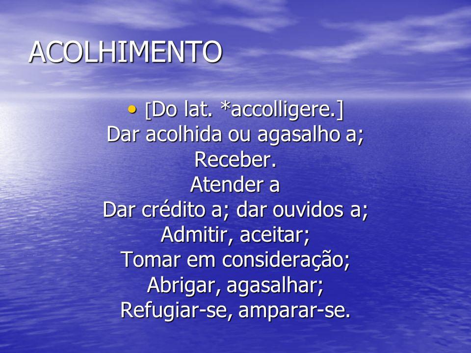 O ACOLHIMENTO NA DIMENSÃO DO IDEÁRIO Diretriz operacional do modelo assistencial (organização).