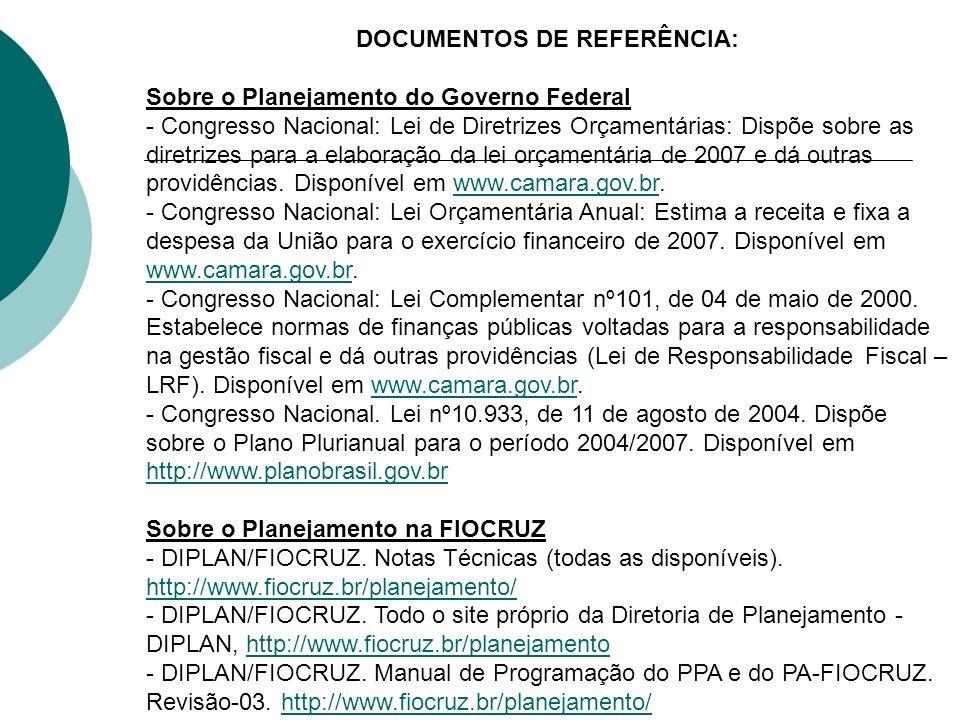 DOCUMENTOS DE REFERÊNCIA: Sobre o Planejamento do Governo Federal - Congresso Nacional: Lei de Diretrizes Orçamentárias: Dispõe sobre as diretrizes pa