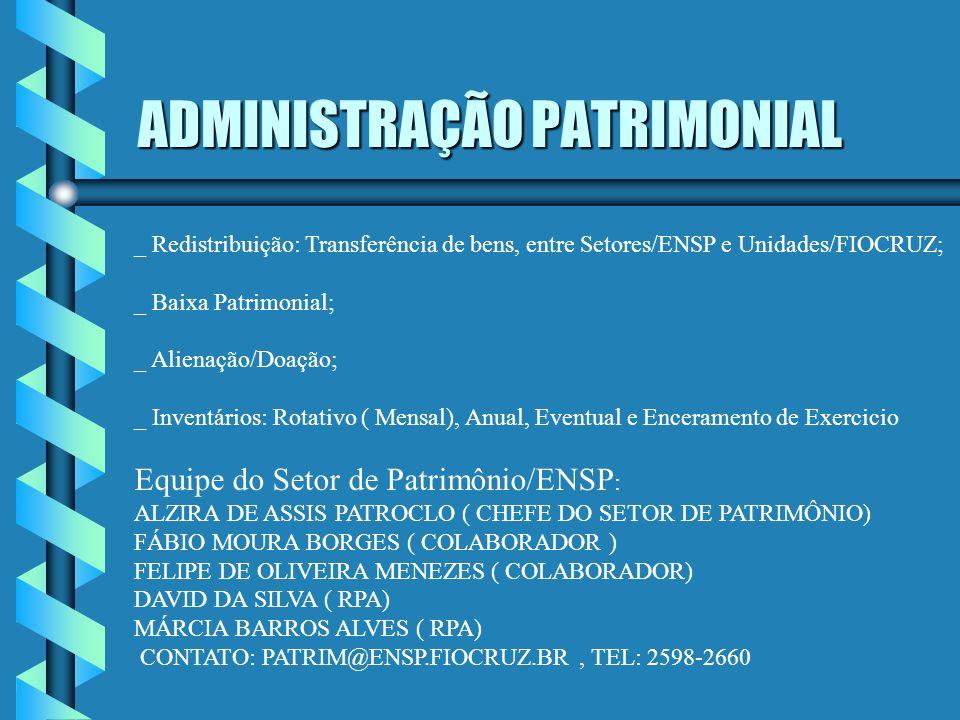 Área de Patrimônio Enfoque Logístico _ Registro dos Bens Móveis Permanentes; _ SGA ( Sistema de Gestão Administrativa/FIOCRUZ); _ SIAFI ( Sistema Inte