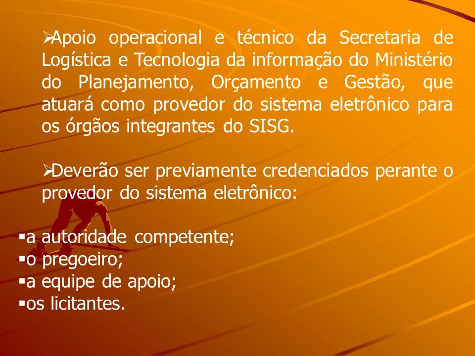 Apoio operacional e técnico da Secretaria de Logística e Tecnologia da informação do Ministério do Planejamento, Orçamento e Gestão, que atuará como p