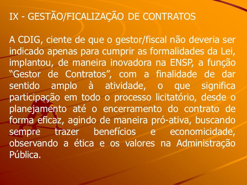 IX - GESTÃO/FICALIZAÇÃO DE CONTRATOS A CDIG, ciente de que o gestor/fiscal não deveria ser indicado apenas para cumprir as formalidades da Lei, implan