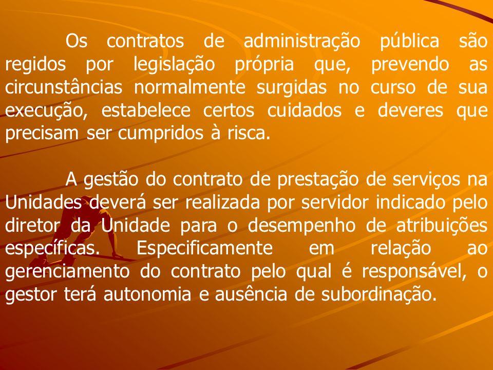 Os contratos de administração pública são regidos por legislação própria que, prevendo as circunstâncias normalmente surgidas no curso de sua execução