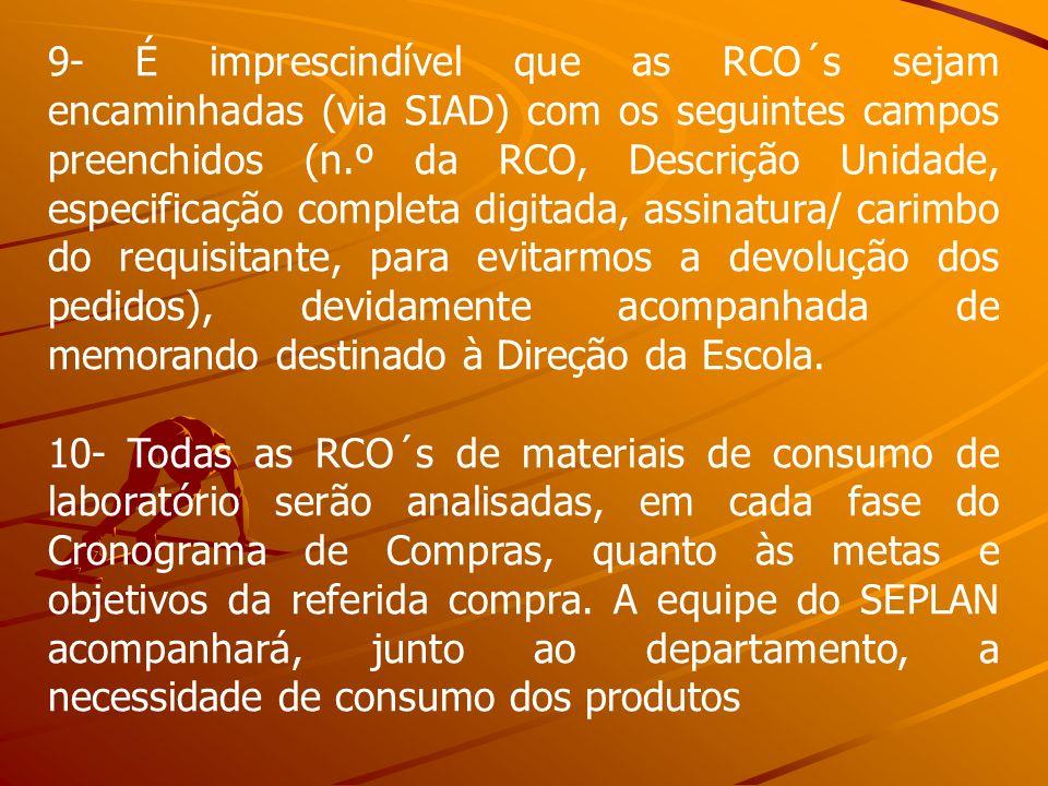 9- É imprescindível que as RCO´s sejam encaminhadas (via SIAD) com os seguintes campos preenchidos (n.º da RCO, Descrição Unidade, especificação compl