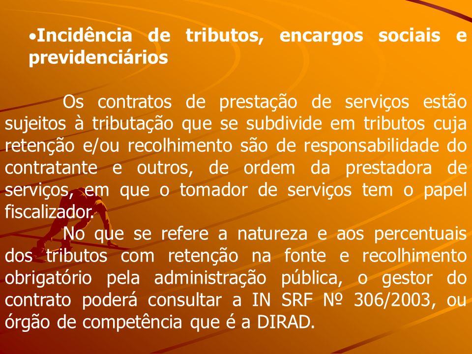 Incidência de tributos, encargos sociais e previdenciários Os contratos de prestação de serviços estão sujeitos à tributação que se subdivide em tribu