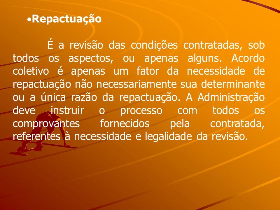 Repactuação É a revisão das condições contratadas, sob todos os aspectos, ou apenas alguns. Acordo coletivo é apenas um fator da necessidade de repact