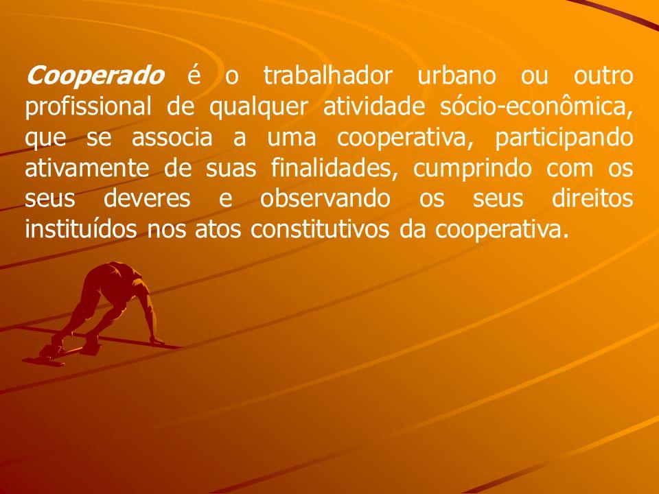 Cooperado é o trabalhador urbano ou outro profissional de qualquer atividade sócio-econômica, que se associa a uma cooperativa, participando ativament