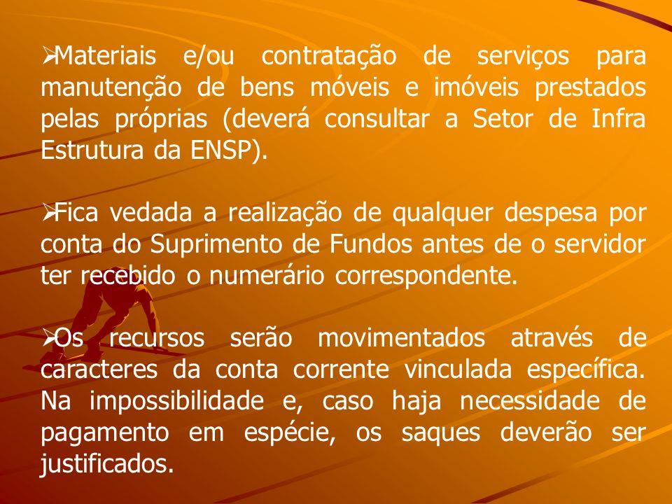 Materiais e/ou contratação de serviços para manutenção de bens móveis e imóveis prestados pelas próprias (deverá consultar a Setor de Infra Estrutura