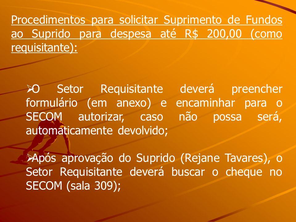 Procedimentos para solicitar Suprimento de Fundos ao Suprido para despesa até R$ 200,00 (como requisitante): O Setor Requisitante deverá preencher for