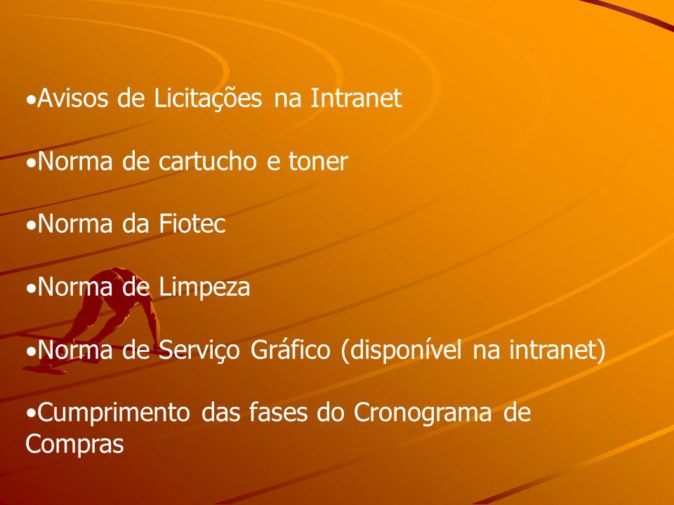 Avisos de Licitações na Intranet Norma de cartucho e toner Norma da Fiotec Norma de Limpeza Norma de Serviço Gráfico (disponível na intranet) Cumprime