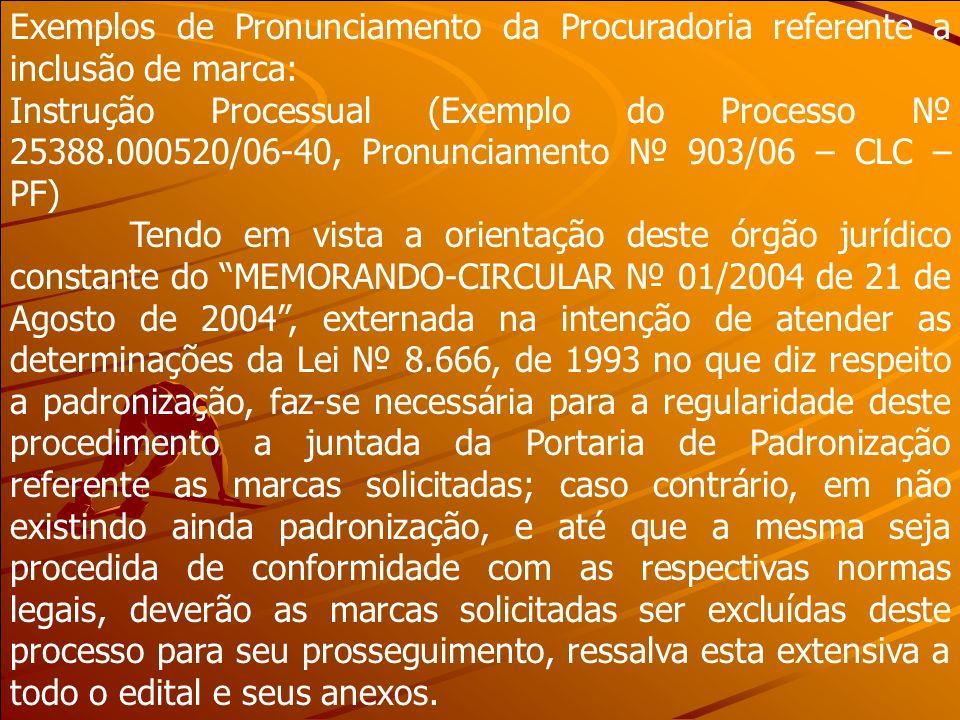 Exemplos de Pronunciamento da Procuradoria referente a inclusão de marca: Instrução Processual (Exemplo do Processo 25388.000520/06-40, Pronunciamento