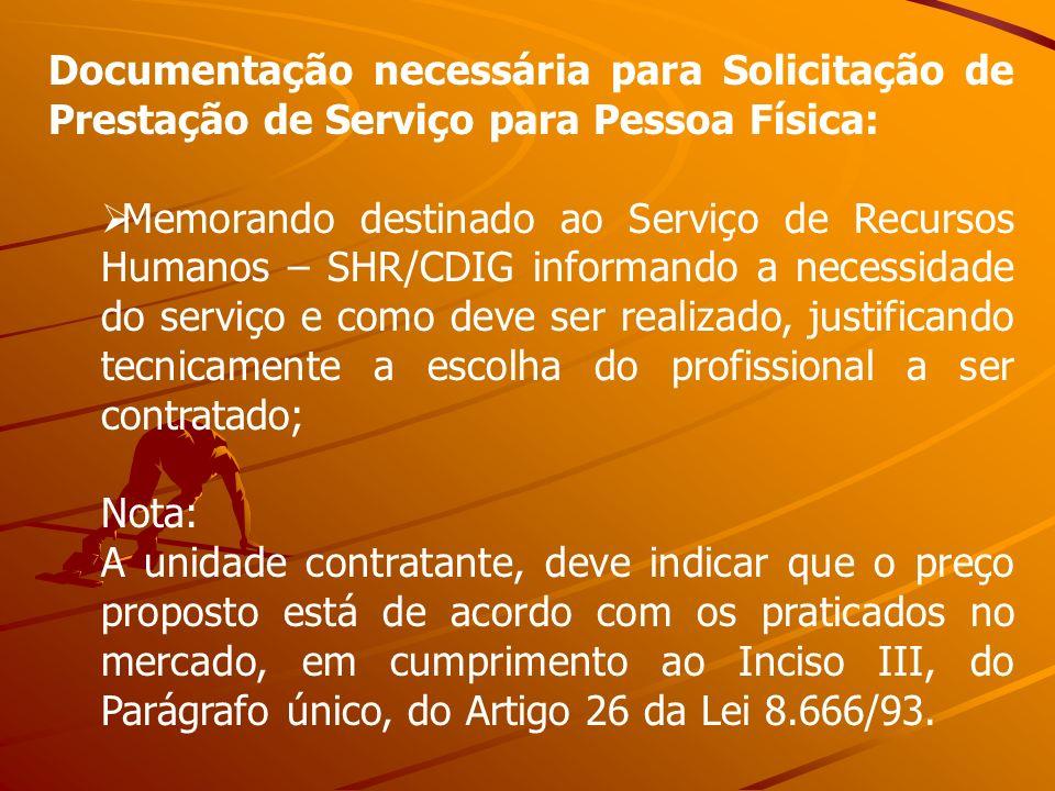 Documentação necessária para Solicitação de Prestação de Serviço para Pessoa Física: Memorando destinado ao Serviço de Recursos Humanos – SHR/CDIG inf