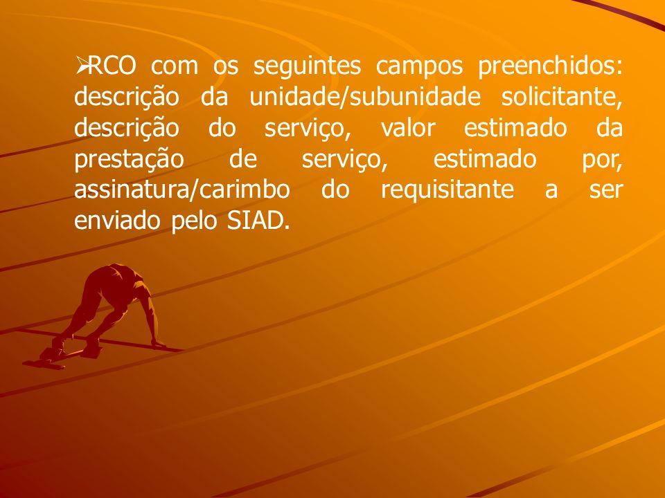 RCO com os seguintes campos preenchidos: descrição da unidade/subunidade solicitante, descrição do serviço, valor estimado da prestação de serviço, es