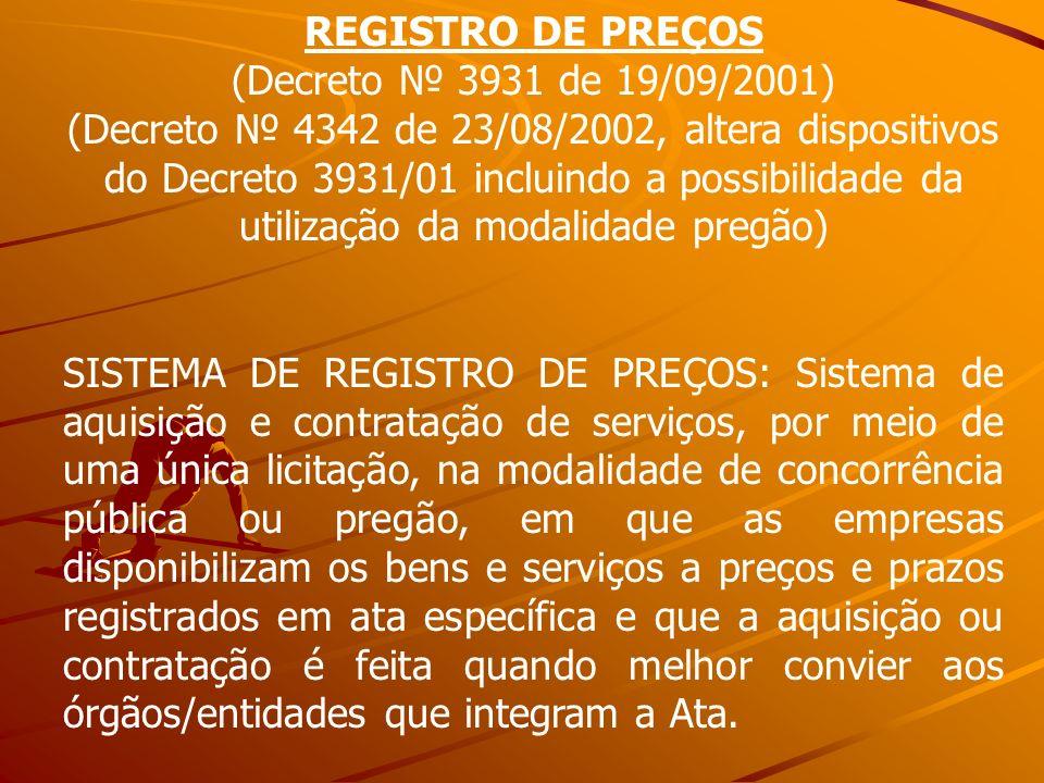REGISTRO DE PREÇOS (Decreto 3931 de 19/09/2001) (Decreto 4342 de 23/08/2002, altera dispositivos do Decreto 3931/01 incluindo a possibilidade da utili
