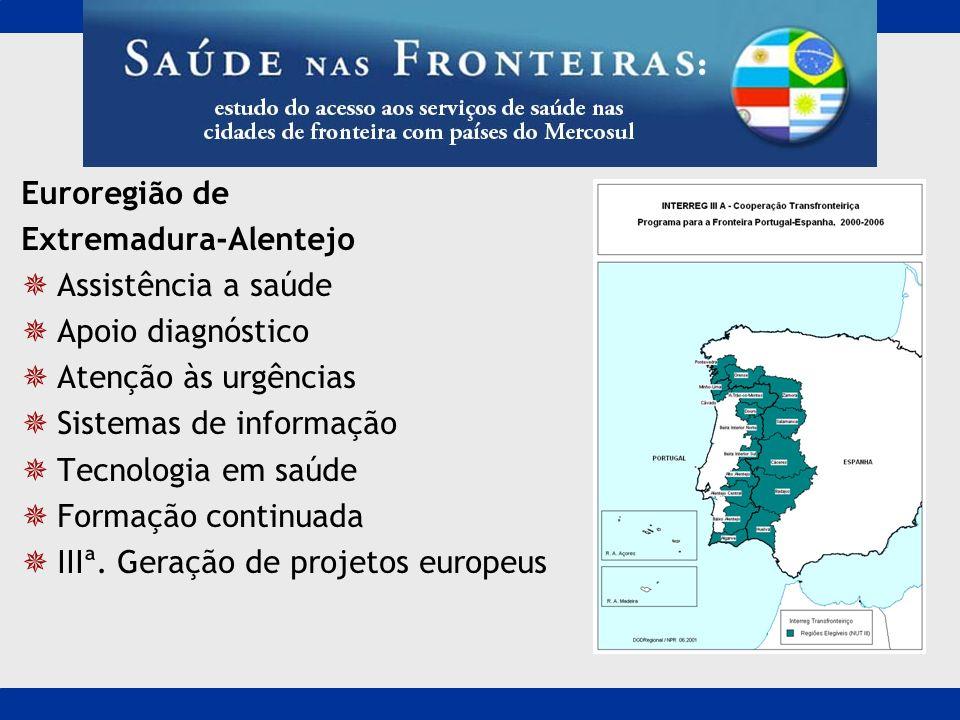 Euroregião de Extremadura-Alentejo Assistência a saúde Apoio diagnóstico Atenção às urgências Sistemas de informação Tecnologia em saúde Formação cont