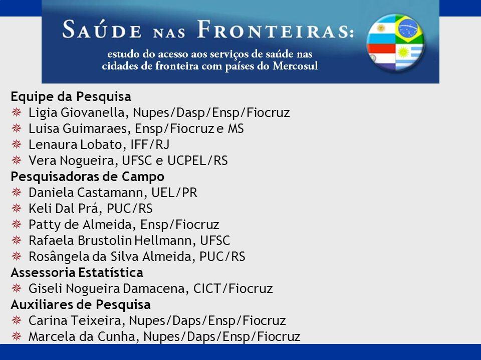 Equipe da Pesquisa Ligia Giovanella, Nupes/Dasp/Ensp/Fiocruz Luisa Guimaraes, Ensp/Fiocruz e MS Lenaura Lobato, IFF/RJ Vera Nogueira, UFSC e UCPEL/RS