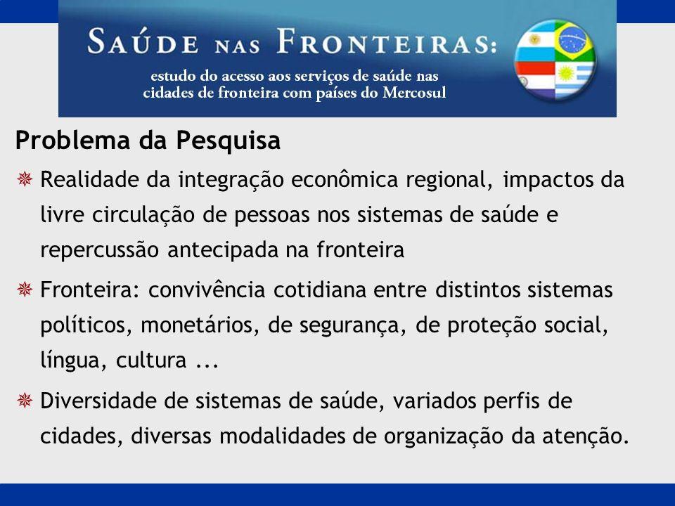 Problema da Pesquisa Realidade da integração econômica regional, impactos da livre circulação de pessoas nos sistemas de saúde e repercussão antecipad