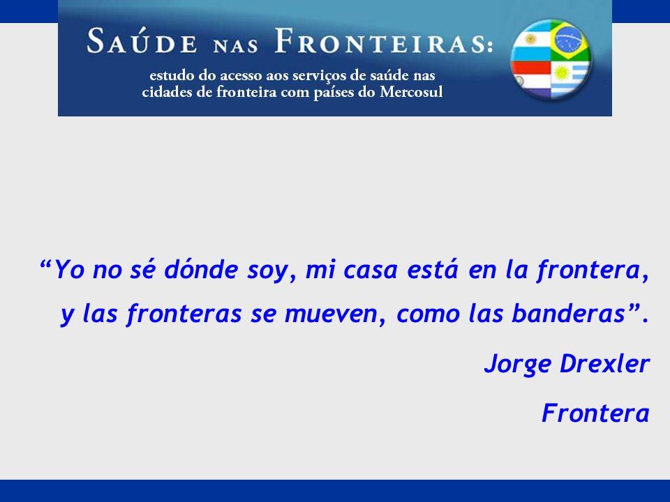 Yo no sé dónde soy, mi casa está en la frontera, y las fronteras se mueven, como las banderas. Jorge Drexler Frontera