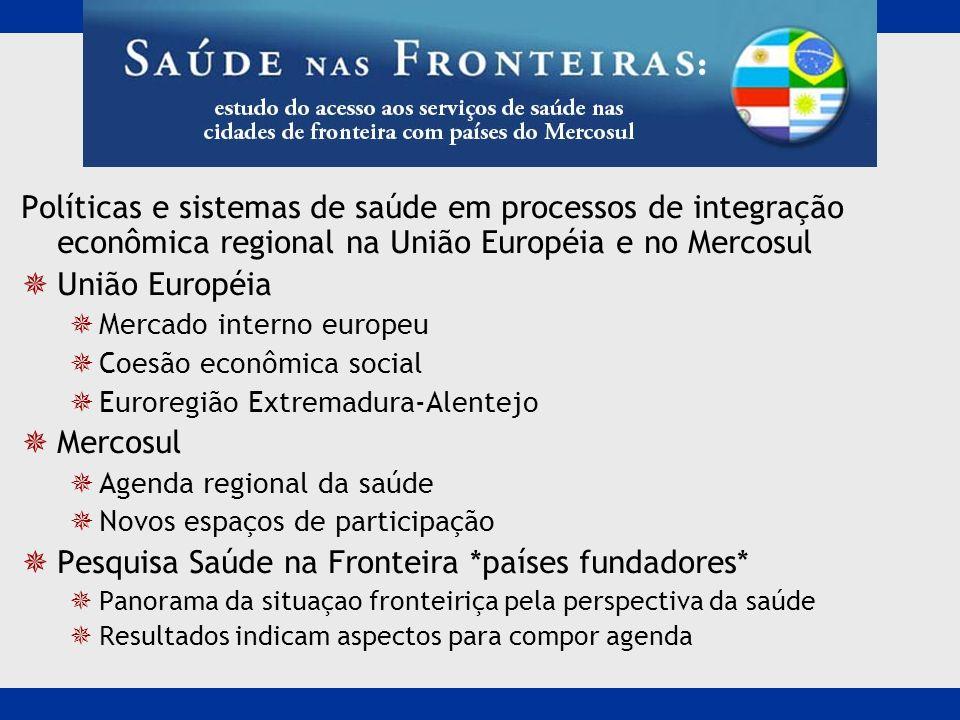 Políticas e sistemas de saúde em processos de integração econômica regional na União Européia e no Mercosul União Européia Mercado interno europeu Coe