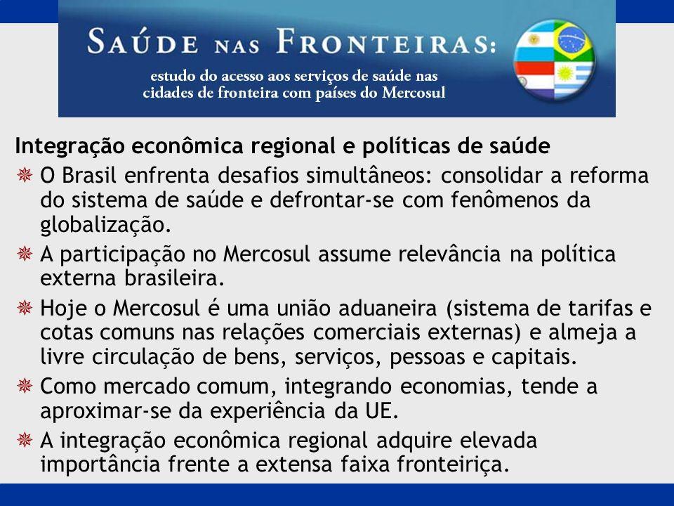 Integração econômica regional e políticas de saúde O Brasil enfrenta desafios simultâneos: consolidar a reforma do sistema de saúde e defrontar-se com