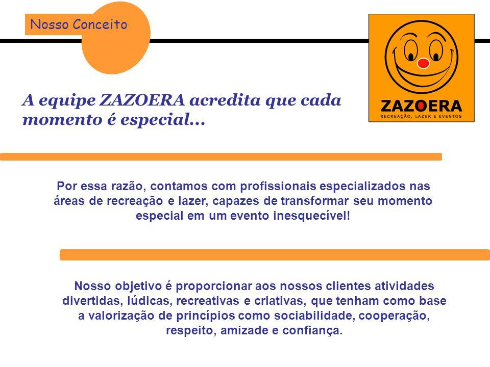 A equipe ZAZOERA acredita que cada momento é especial... Por essa razão, contamos com profissionais especializados nas áreas de recreação e lazer, cap