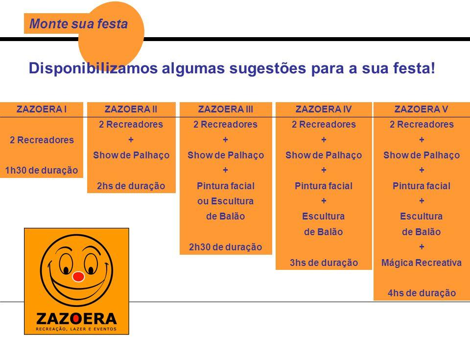 ZAZOERA V 2 Recreadores + Show de Palhaço + Pintura facial + Escultura de Balão + Mágica Recreativa 4hs de duração Monte sua festa Disponibilizamos al