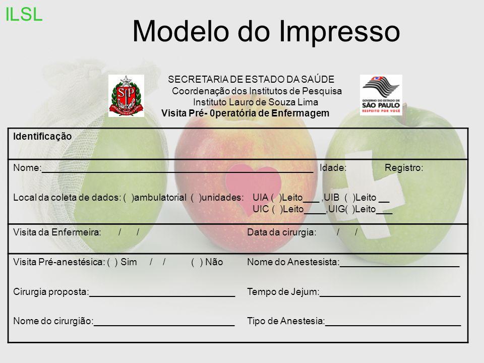 Modelo do Impresso Identificação Nome:____________________________________________________ Idade: Registro: Local da coleta de dados: ( )ambulatorial