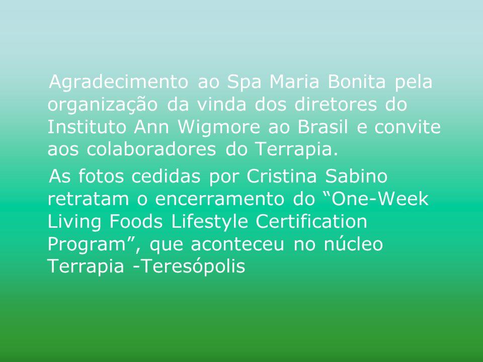 Agradecimento ao Spa Maria Bonita pela organização da vinda dos diretores do Instituto Ann Wigmore ao Brasil e convite aos colaboradores do Terrapia.
