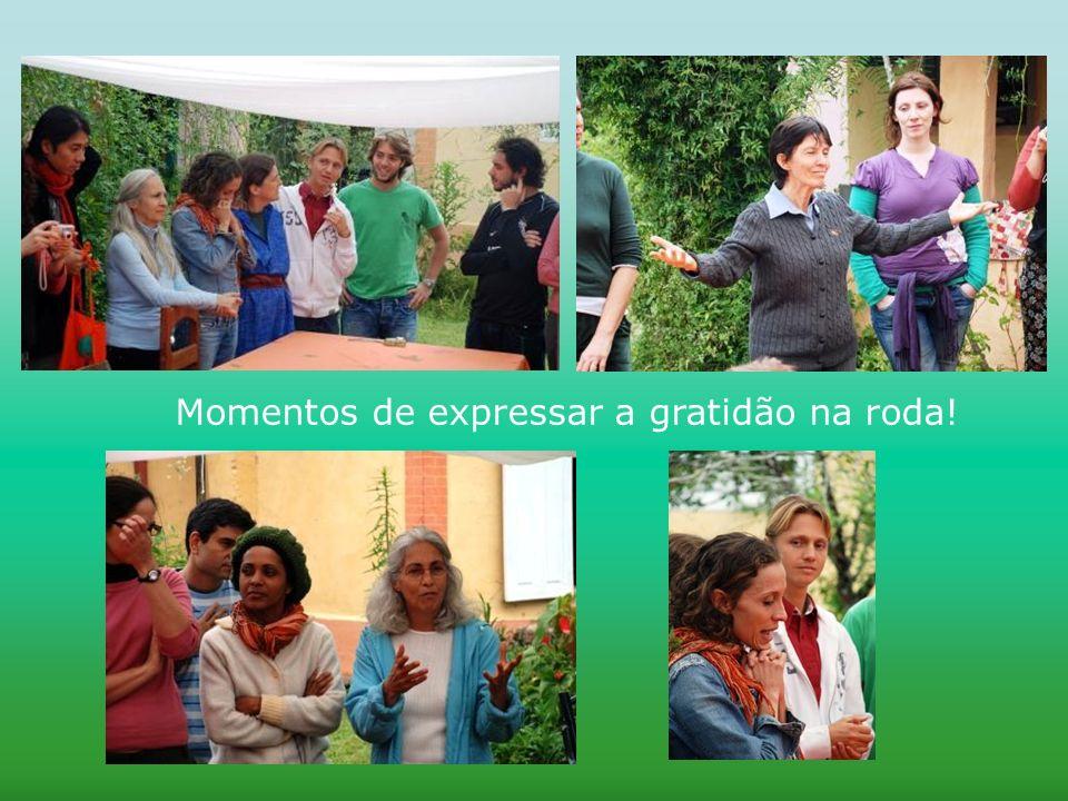 Momentos de expressar a gratidão na roda!