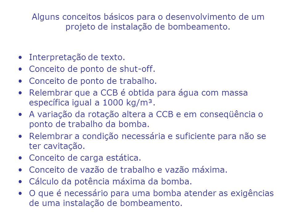 Alguns conceitos básicos para o desenvolvimento de um projeto de instalação de bombeamento. Interpretação de texto. Conceito de ponto de shut-off. Con