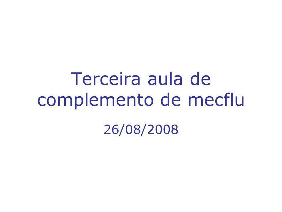 Terceira aula de complemento de mecflu 26/08/2008