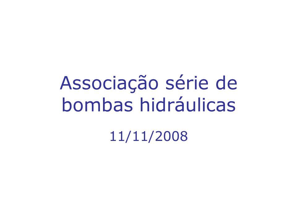 Associação série de bombas hidráulicas 11/11/2008