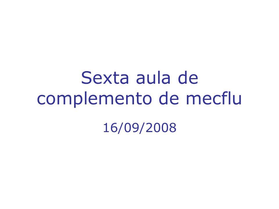 Sexta aula de complemento de mecflu 16/09/2008