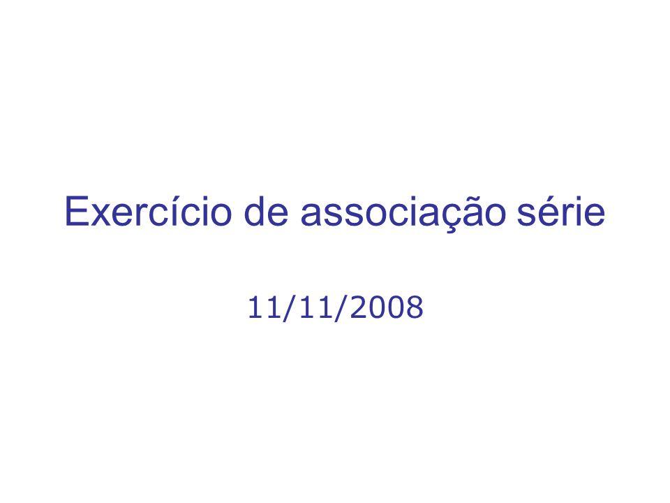 Exercício de associação série 11/11/2008