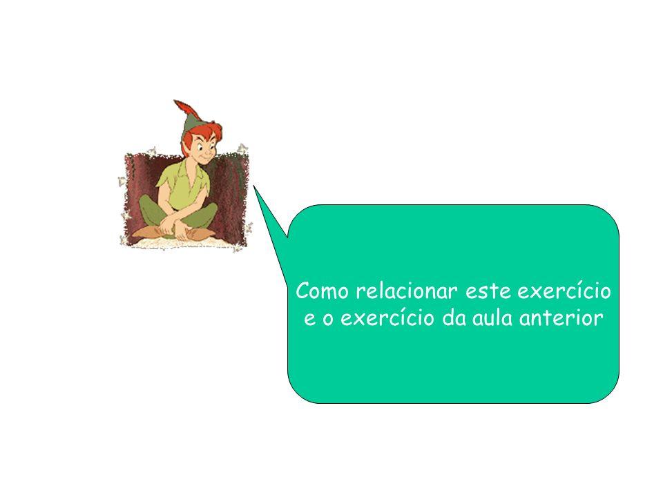 Como relacionar este exercício e o exercício da aula anterior