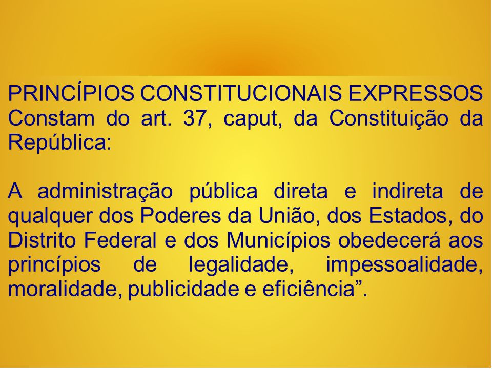 Determina a completa submissão da Administração Pública à lei e ao Direito.