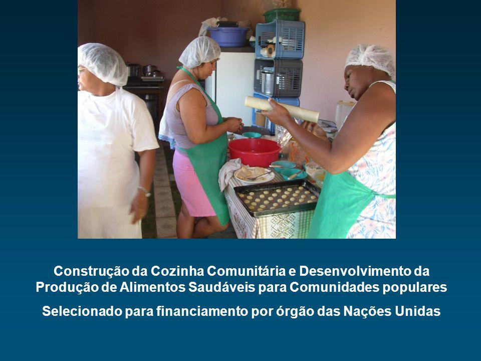 Construção da Cozinha Comunitária e Desenvolvimento da Produção de Alimentos Saudáveis para Comunidades populares Selecionado para financiamento por ó