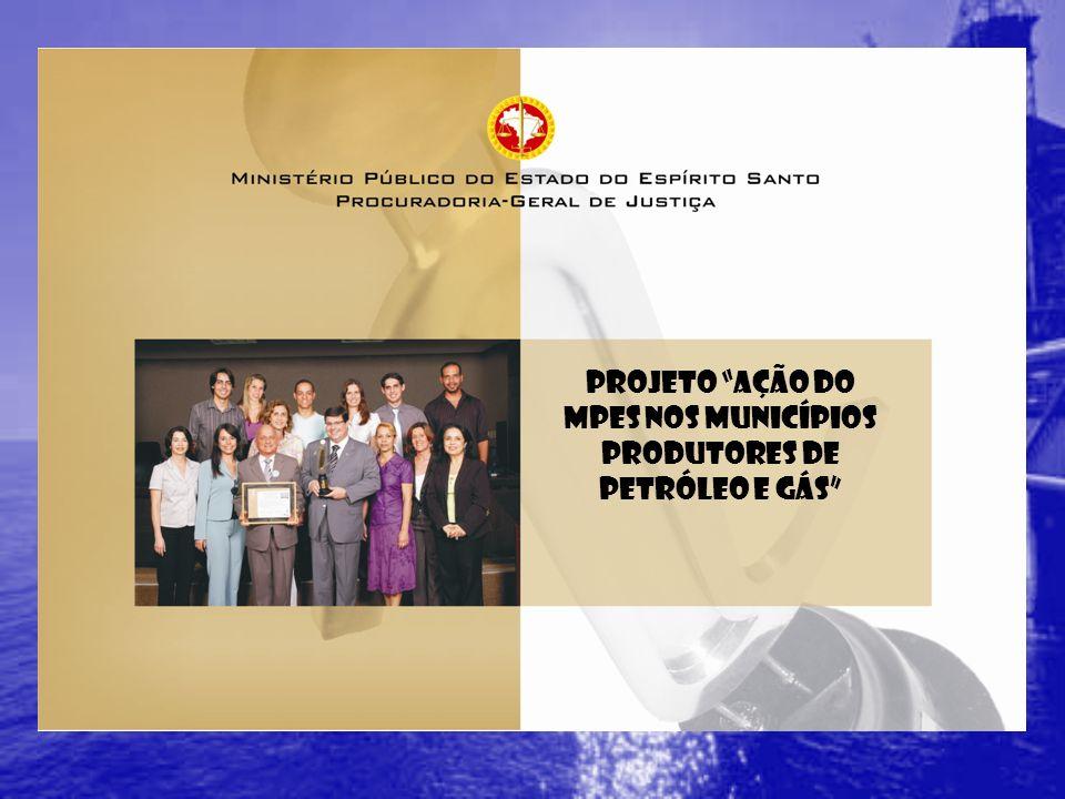 Projeto Ação do MPES nos Municípios produtores de Petróleo e Gás