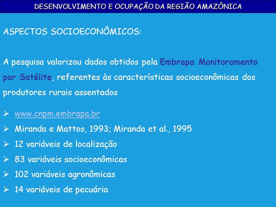 DESENVOLVIMENTO E OCUPAÇÃO DA REGIÃO AMAZÔNICA ASPECTOS SOCIOECONÔMICOS: A pesquisa valorizou dados obtidos pela Embrapa Monitoramento por Satélite, r