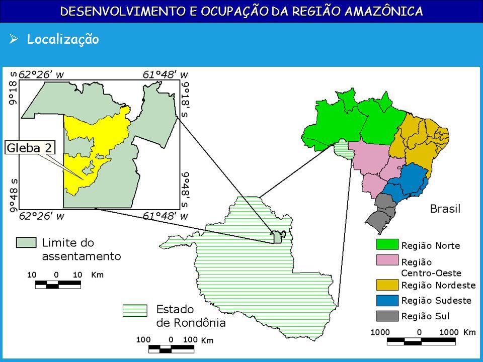 DESENVOLVIMENTO E OCUPAÇÃO DA REGIÃO AMAZÔNICA Localização