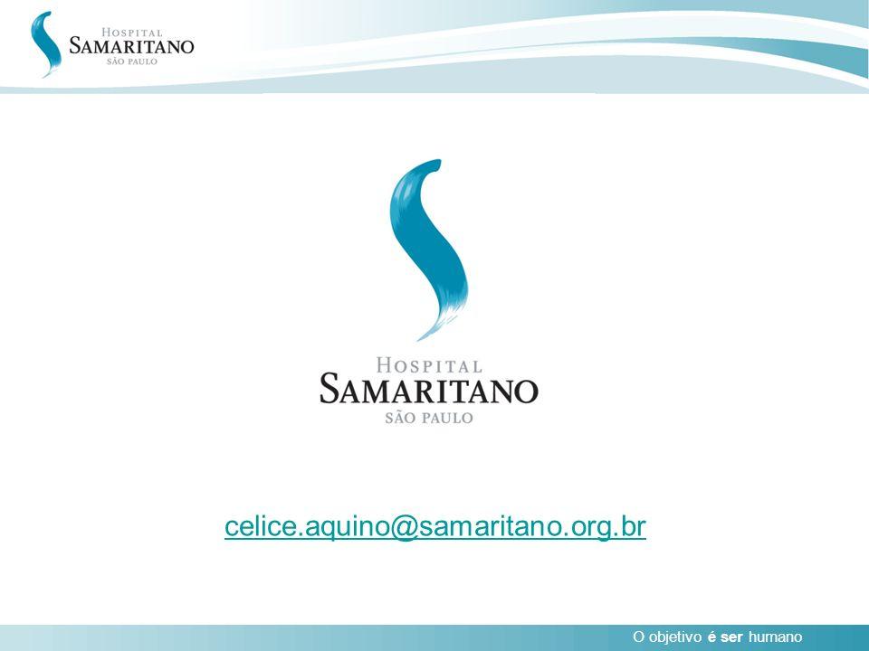 O objetivo é ser humano celice.aquino@samaritano.org.br