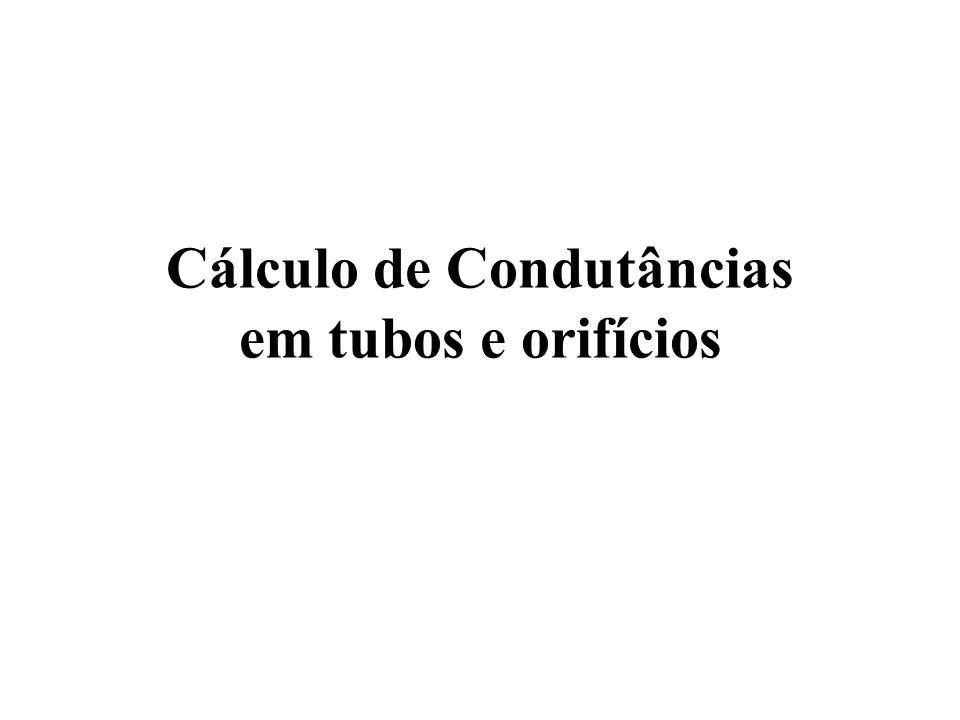 Cálculo de Condutâncias em tubos e orifícios
