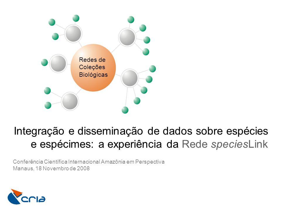 Integração e disseminação de dados sobre espécies e espécimes: a experiência da Rede speciesLink Conferência Científica Internacional Amazônia em Pers