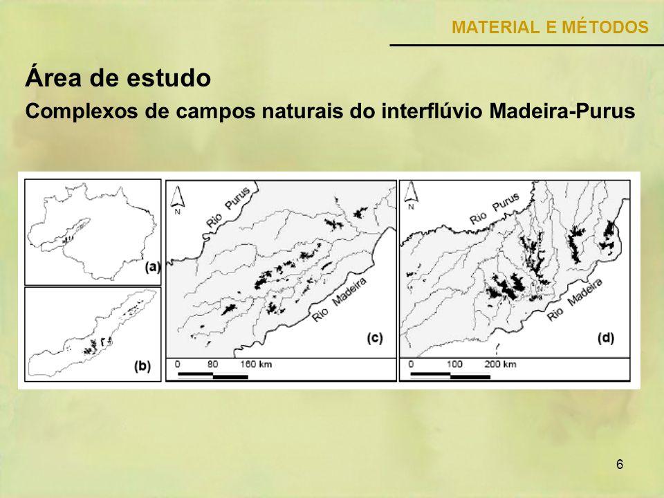 6 Área de estudo Complexos de campos naturais do interflúvio Madeira-Purus MATERIAL E MÉTODOS